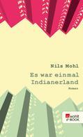 Nils Mohl: Es war einmal Indianerland ★★★★★