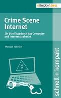 Michael Rohrlich: Crime Scene Internet