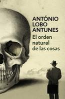 António Lobo Antunes: El orden natural de las cosas