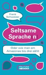 Seltsame Sprache(n) - Oder wie man am Amazonas bis drei zählt