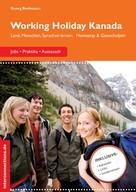 Georg Beckmann: Working Holiday Kanada - Jobs, Praktika, Austausch