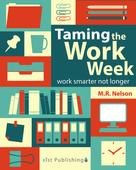 M.R. Nelson: Taming the Work Week ★★★★★