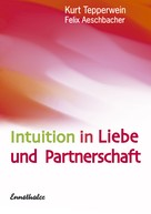 Kurt Tepperwein: Intuition in Liebe und Partnerschaft ★★★★