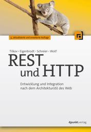 REST und HTTP - Entwicklung und Integration nach dem Architekturstil des Web