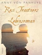 Anny von Panhuys: Resi Trautners Lebensroman