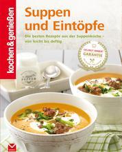 K&G - Suppen und Eintöpfe - Die besten Rezepte aus der Suppenküche - von leicht bis deftig