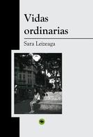 Sara Leizeaga: Vidas ordinarias