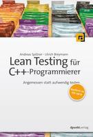 Andreas Spillner: Lean Testing für C++-Programmierer
