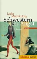 Lydia Mischkulnig: Schwestern der Angst ★★★