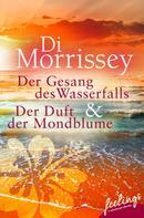Di Morrissey: Der Gesang des Wasserfalls + Der Duft der Mondblume ★★★★★