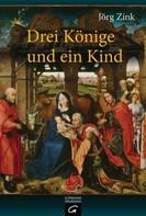 Jörg Zink: Drei Könige und ein Kind