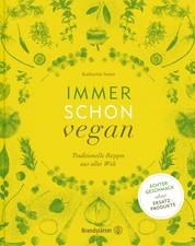 Immer schon vegan - Traditionelle Rezepte aus aller Welt