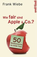 Frank Wiebe: Wie fair sind Apple & Co.? ★★★★★
