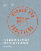 Jan-Philipp Cleusters: Kochen für Faultiere ★★★