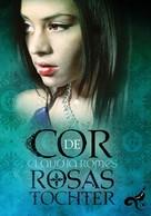 Claudia Romes: Cor de Rosas Tochter ★★★★