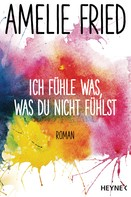 Amelie Fried: Ich fühle was, was du nicht fühlst ★★★★