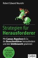 Rober Edward Neurohr: Strategien für Herausforderer