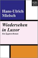 Hans-Ulrich Mielsch: Wiedersehen in Luxor ★★★★