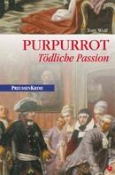 Tom Wolf: Purpurrot - Tödliche Passion ★★★★★