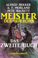 Alfred Bekker: Meister des Horrors - Das zweite Buch ★★★