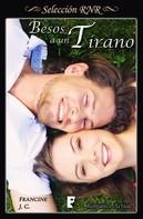 Francine J.C.: Besos a un tirano (Besos y más besos 1)