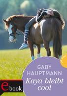 Gaby Hauptmann: Kaya bleibt cool ★★★★★