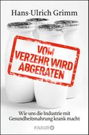 Hans-Ulrich Grimm: Vom Verzehr wird abgeraten ★★★★