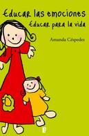 Amanda Céspedes Calderón: Educar las emociones