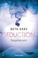 Beth Kery: Seduction 1. Begehre mich ★★★★