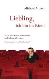 """""""Liebling, ich bin im Kino"""" - Texte über Filme, Schauspieler und Schauspielerinnen. Herausgegeben von Claudius Seidl"""