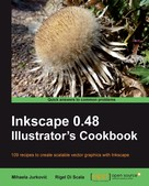 Mihaela Jurkovic: Inkscape 0.48 Illustrator's Cookbook