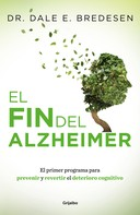 Dale E. Bredesen: El fin del Alzheimer (Colección Vital)