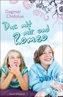 Dagmar Chidolue: Das mit mir und Romeo ★★★★