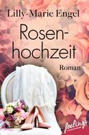Lilly-Marie Engel: Rosenhochzeit ★★★★