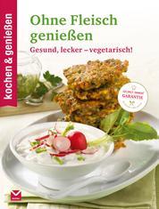K&G - Ohne Fleisch genießen - Gesund, lecker - vegetarisch!