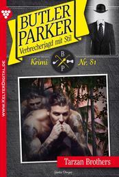 Butler Parker 81 - Kriminalroman - Tarzan Brothers