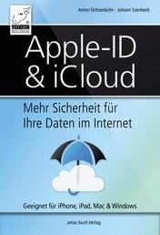 Apple ID & iCloud - Mehr Sicherheit für Ihre Daten im Internet - Geeignet für iPhone, iPad, Mac & Windows