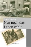 Bodo Städing: Nur noch das Leben zählt ★★★★