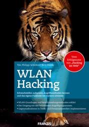 WLAN Hacking - Schwachstellen aufspüren, Angriffsmethoden kennen und das eigene Funknetz vor Hackern schützen