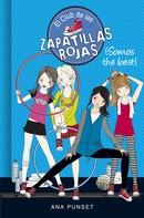 Ana Punset: ¡Somos the best! (Serie El Club de las Zapatillas Rojas 4) ★★★★★