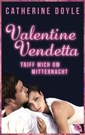 Catherine Doyle: Valentine Vendetta - Triff mich um Mitternacht ★★★★