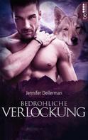 Jennifer Dellerman: Bedrohliche Verlockung ★★★★★