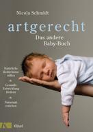 Nicola Schmidt: artgerecht - Das andere Baby-Buch ★★★★★