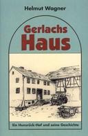 Helmut Wagner: Gerlachs Haus