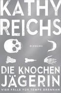 Kathy Reichs: Die Knochenjägerin