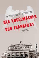 Alexander Schaub: Der Engelmacher von Frankfurt ★★★★