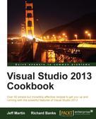Jeff Martin: Visual Studio 2013 Cookbook