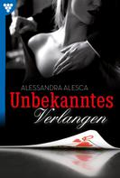 Alessandra Alesca: Unbekanntes Verlangen - Erotikroman ★★★