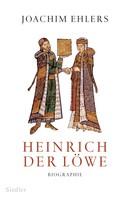 Joachim Ehlers: Heinrich der Löwe ★★