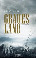 Michael Dissieux: Graues Land ★★★★